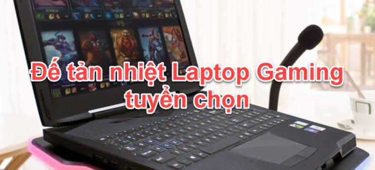 Đế tản nhiệt Laptop Gaming tuyển chọn 2021
