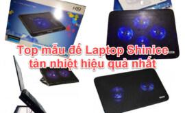 4 Mẫu đế Laptop Shinice tản nhiệt hiệu quả nhất 2021
