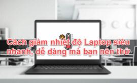 14 Cách giảm nhiệt độ Laptop siêu nhanh, dễ dàng mà bạn nên thử